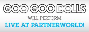 GOO GOO DOLLS WILL PERFORM LIVE AT THE PARTNERWORLD!