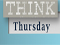 THINK. Thursday.